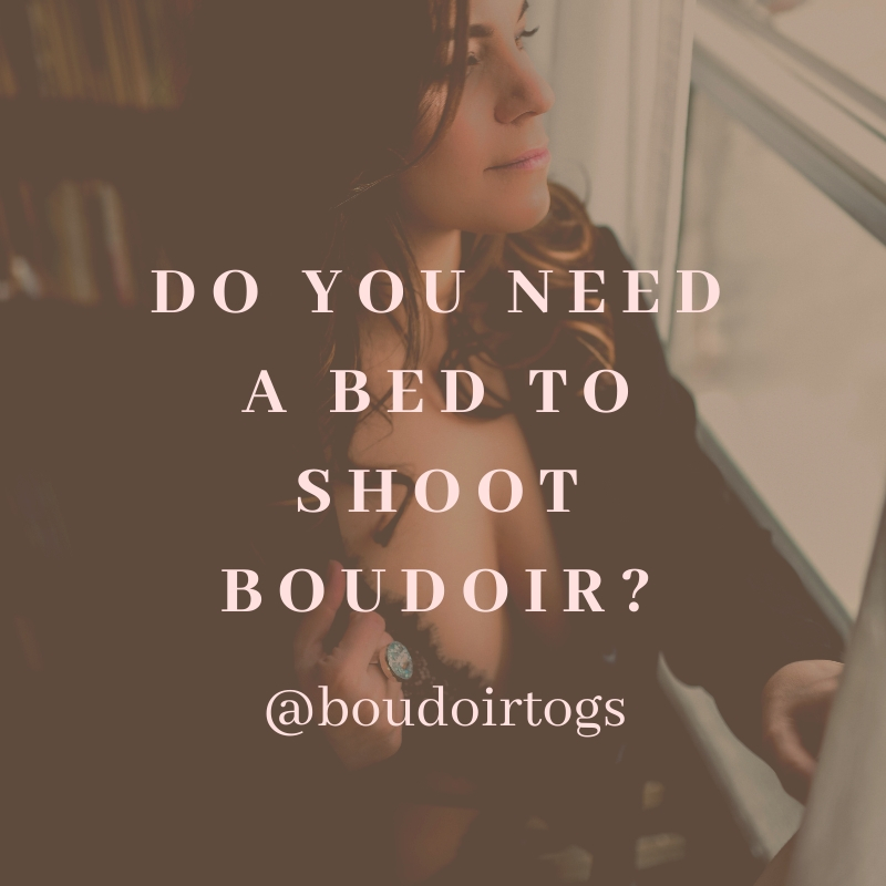 Do you need a bed to shoot boudoir photography? ?