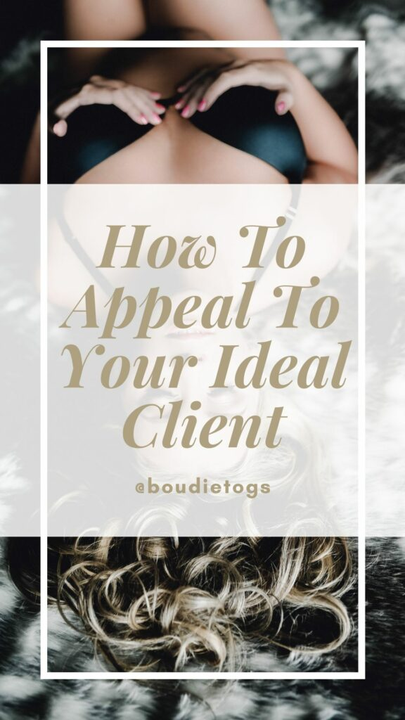 How to appeal to your ideal client