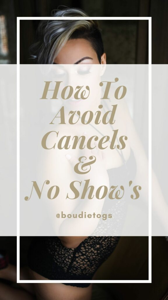 How To Avoid Cancels and now shows - Boudoir Photography Education